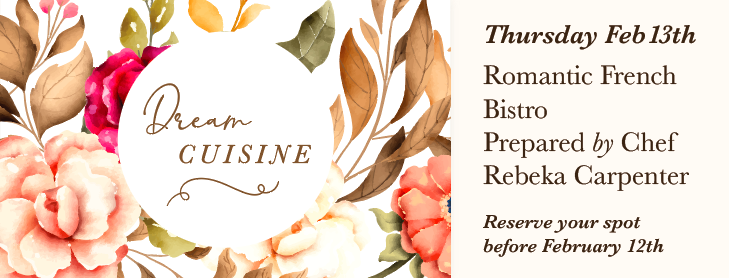 Dream Cuisine 2020 starts Feb 13th with French Bistro